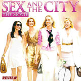 DVD REVIEW – SEX AND THE CITY: THE MOVIE
