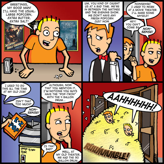 large popcorn, extra butter, extra salt, nonsense, pop-tron, avalanche, Jimmy