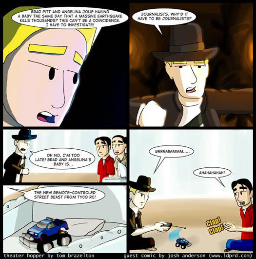guest strip, Josh Anderson, L.A.P. Dance Productions, Brad Pitt, Angelina Jolie, baby, Indiana Jones, earthquake, Tyco RC