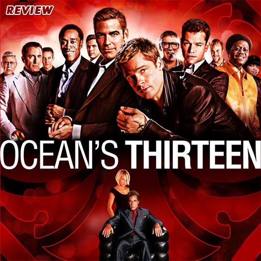Ocean's 13, review, George Clooney, Brad Pitt, Al Pacino, Eddie Izzard, Don Cheadle, Andy Garcia, Ellen Barkin, Bernie Mac, Matt Damon, Elliott Gould