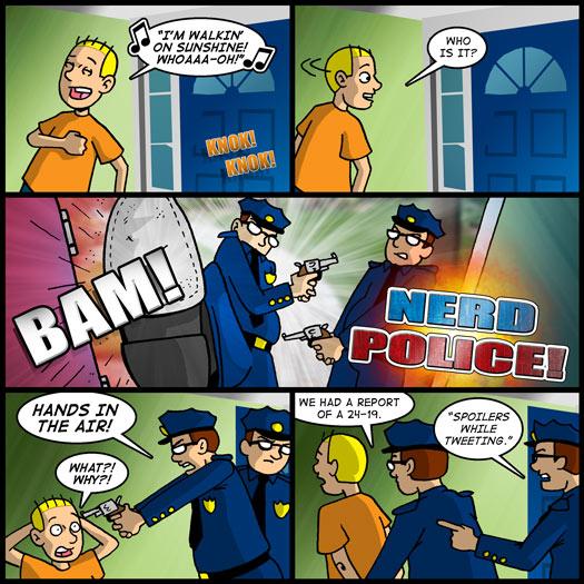 Nerd Police, gun, door, kick, spoilers, tweeting, Twitter