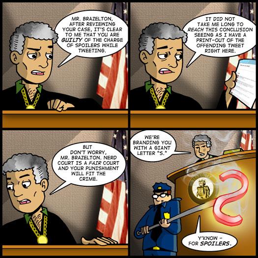 Nerd Court, guilty, punishment, branding, crime, Twitter, spoilers
