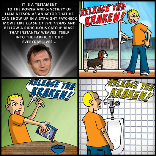 Liam Neeson, Clash of the Titans, catchphrase, Release the Kraken, Cracklin Oat Bran, Truman, urinal
