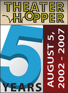 Theater Hopper - 5 Years - August 5, 2002 - 2007