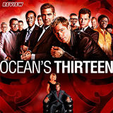 REVIEW – OCEAN'S THIRTEEN